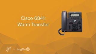 Cisco 6841 : Warm Transfer