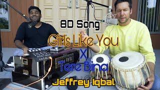 Girls Like You X Tere Bina  | Cover by Jeffrey Iqbal & Purnash | Soft8dsongs | 8d Song