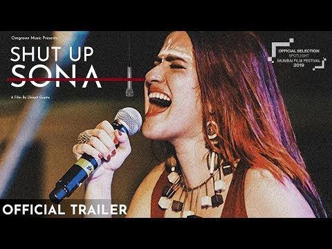 SHUT UP SONA Official Trailer | Sona Mohapatra | Director Deepti Gupta | Omgrown Music