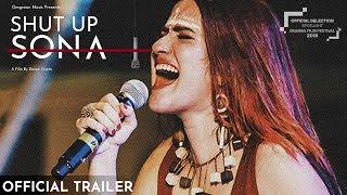 SHUT UP SONA Official Trailer   Sona Mohapatra   Director Deepti Gupta   Omgrown Music