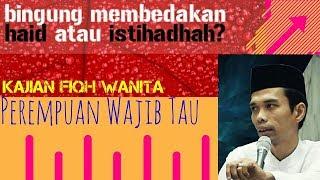 Kajian Fiqh Wanita : Istihadhah - Ust. Abdul Somad, Lc. MA