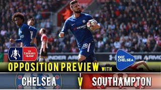 OPPOSITION PREVIEW: Chelsea vs Southampton (FA Cup Semi Final) with 100% Chelsea | The Ugly Inside