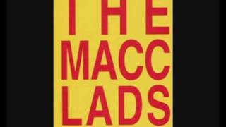 The Macc Lads - Head Kicked In