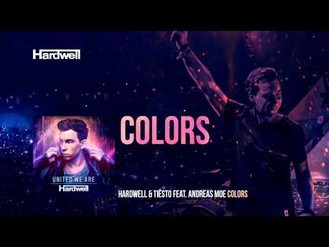 Hardwell & Tiësto feat. Andreas Moe - Colors (Extended Mix) #UnitedWeAre
