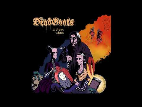 The Dead Goats • All Of Them Witches (Full Album   2016)