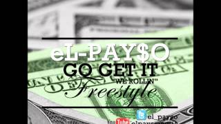 eL-Pay$O - Go Get It Freestyle (We Rollin)