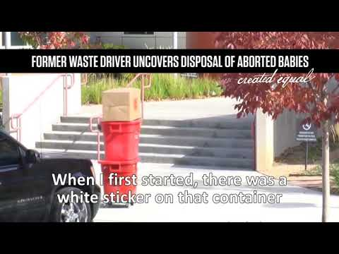 Project Weak Link: Another Waste Driver Exposes Reality of Disposing of Aborted Babies