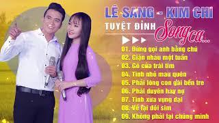 Lê Sang & Kim Chi - LK Song Ca Bolero Trữ Tình Hay Nức Nở Con Tim