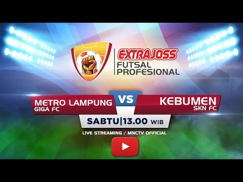GIGA FC (METRO LAMPUNG) VS SKF FC (KEBUMEN) - (FT : 3-2) Extra Joss Futsal Profesional 2018