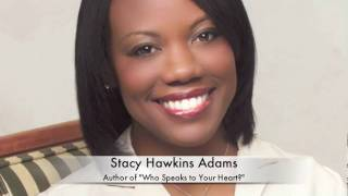 Who Speaks To Your Heart with Stacy Hawkins Adams 3