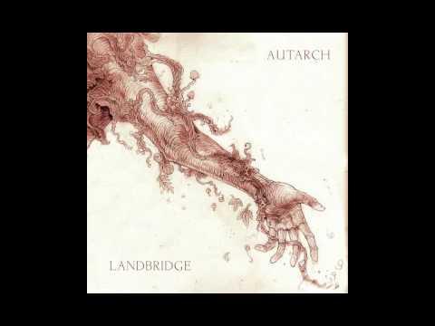 Autarch // Landbridge - Split LP [2017]