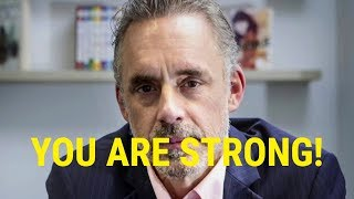 YOU ARE STRONG! An Incredible Speech by Jordan Peterson