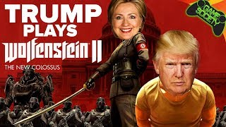 Trump Plays Wolfenstein 2: The New Colossus - Game Society