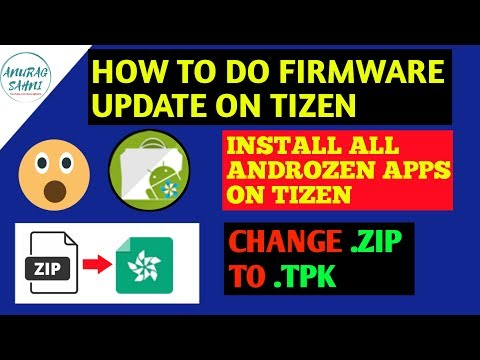 How to do Firmware Update on Tizen | How to Install Androzen on Tizen |  Change zip to tpk