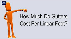How Much Do Gutters Cost Per Linear Foot?