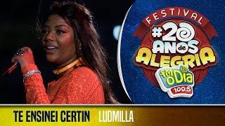 🔴 Ludmilla - Te Ensinei Certin (Festival 20 anos de Alegria)