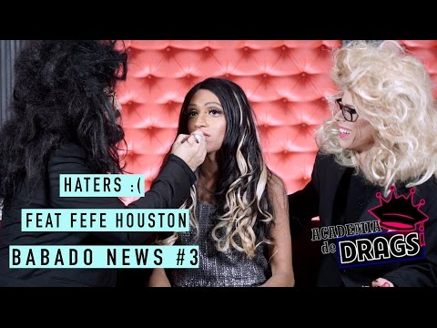 BABADO NEWS #3 - HATERS - FEAT FEFE HOUSTON -  ACADEMIA DE DRAGS 3