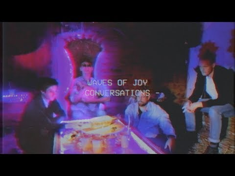 Waves Of Joy - Conversations (Official Video)