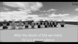 Erik: Un court documentaire ROBLOX! [R.I.P ERIK. CASSEL!]