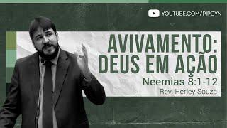 Avivamento: Deus em Ação - Neemias 8:1-12 | Rev. Herley Souza