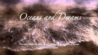 Oceans and Dreams - Track 1 - Misty Moonlight by Jonathan Slatter