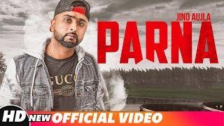 Parna (Official Video) | Jind Aujla | Desi Crew | Latest Punjabi Songs 2018 | Speed Records