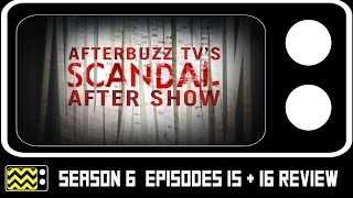 Scandal Season 6 Episodes 15 & 16 Review & After Show | AfterBuzz TV