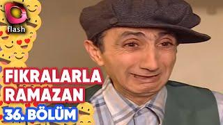 Fıkralarla Ramazan 36. Bölüm - Flash Tv