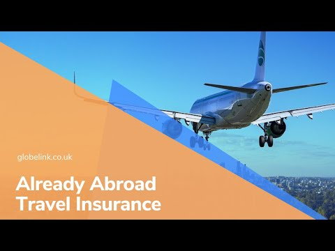 Already Abroad Travel Insurance - Globelink Have Got You Covered