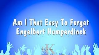 Am I That Easy To Forget - Engelbert Humperdinck (Karaoke Version)