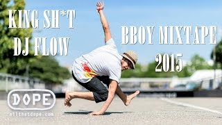 DJ Flow - King Shit EP | Bboy Music 2015 | Full Album
