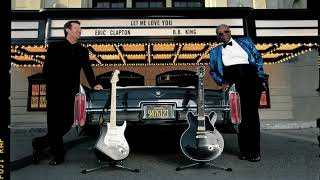 Eric Clapton and B.B. King - Let Me Love You (Official Audio)