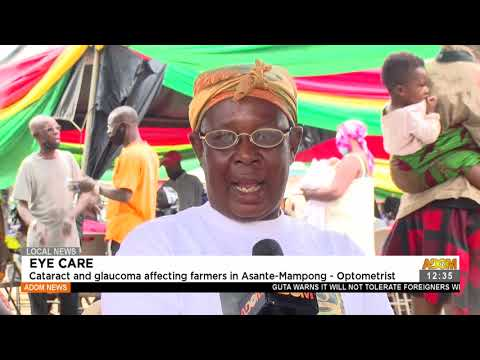 Cataract and glaucoma affecting farmers in Asante-Mampong - Optometrist - Premotobre Kasee (21-7-21)