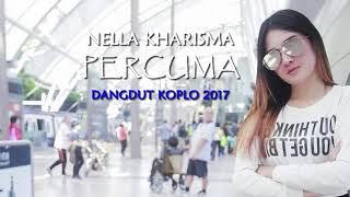 Nella Kharisma - Percuma (Dangdut Koplo 2017) Mp3