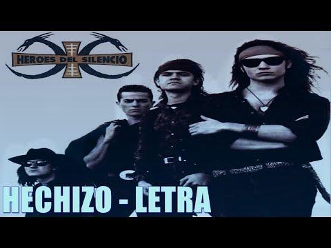 Héroes del Silencio - Hechizo (Letra)