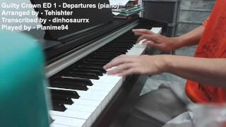 Guilty Crown ED 1 - departures ~Anata ni Okuru Ai no Uta~ (Piano)