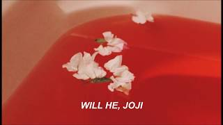 Download Joji; Will He (lyrics) Mp3 and Videos