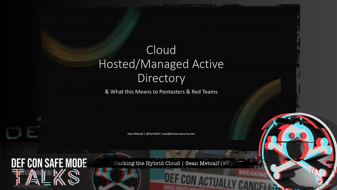 DEF CON Safe Mode - Sean Metcalf - Hacking the Hybrid Cloud