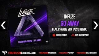 Infuze - Go Away (feat. Charlie Vox)(Posij Remix) [Firepower Records - Drum and Bass - DnB]