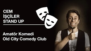 Cem İşçiler Stand Up ☆ Amatör Komedi Old City Comedy Club