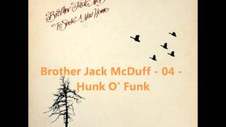 Brother Jack McDuff - 04 - Hunk O
