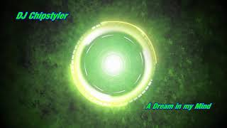 Download DJ Chipstyler - A Dream in my Mind MP3 song and Music Video