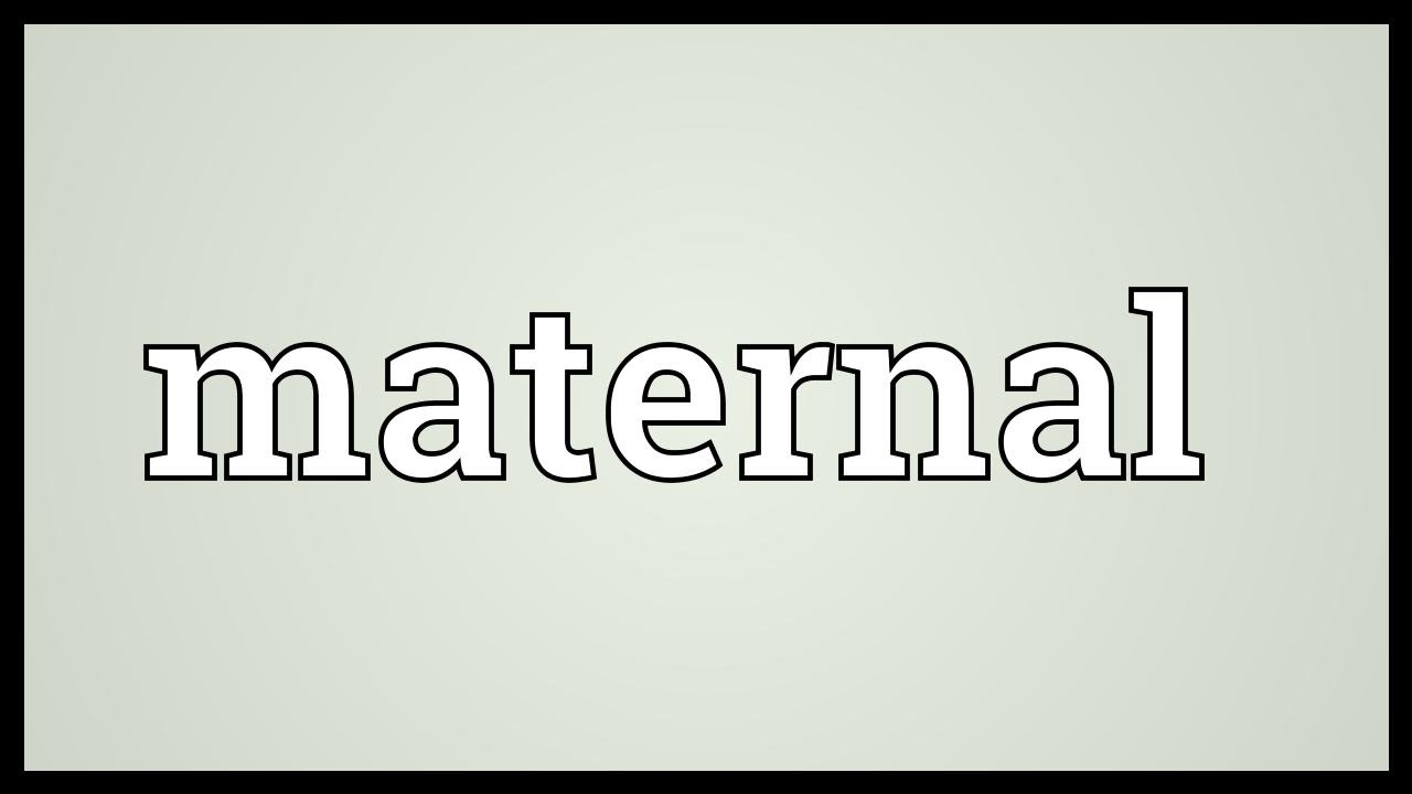 Maternal Meaning