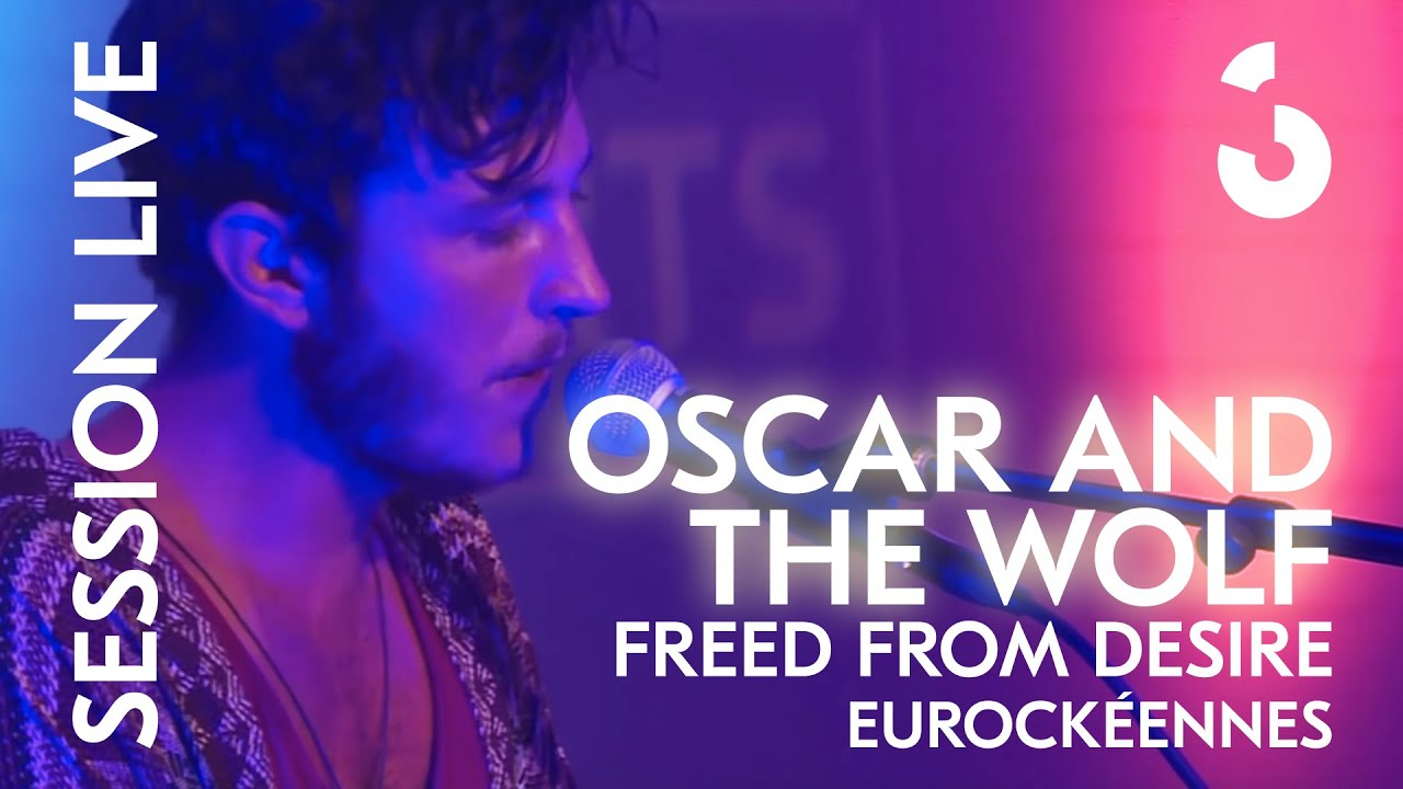 oscar-and-the-wolf-freed-from-desire-session-live-couleur3