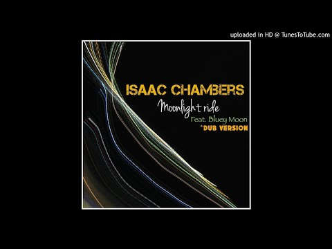 Isaac Chambers - Moonlight Ride (Original Version)
