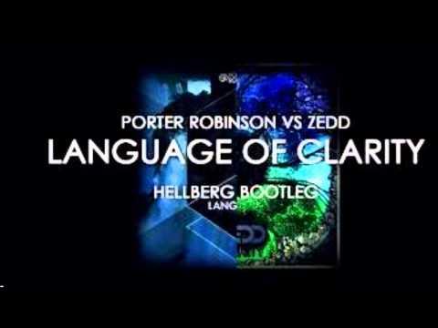 Zedd vs Porter Robinson - Language Of Clarity (Hellberg Bootleg)