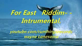 For East  Riddim - Intrumental.