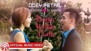 Odey Petra & Andhara Syahnan - Hanya Untuk Cinta [Official Music Video HD] Mp3