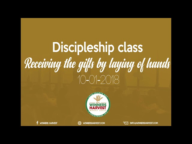 Discipleship class - Receiving the gifts by laying of hands - 10-01-2018