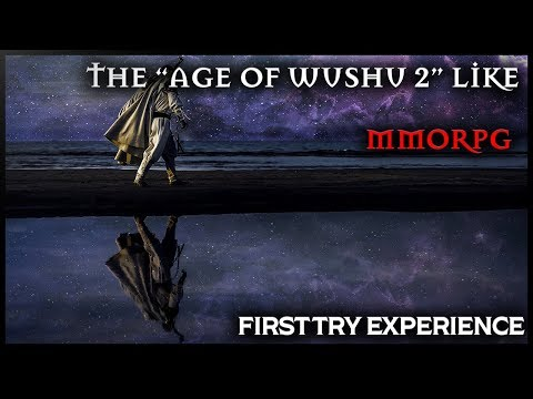 🈹WUXIA BASED (Age Of Wushu 2 Type Of Game) - MMORPG [CN VERSION] Day 1 Experience